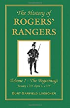 The History of Rogers' Rangers: Vol. I: The…