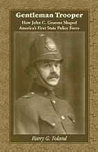 Gentleman Trooper: How John C. Groome Shaped…