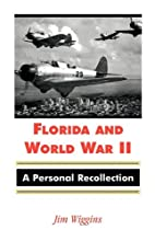 Florida and World War II: A Personal…