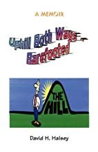Uphill Both Ways: Barefooted by David H.…