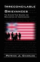 Irreconcilable Grievances: The Events That…