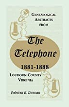 Genealogical Abstracts from the Telephone,…