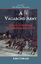A Vagabond Army: A Novel of Maryland in the…