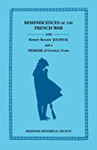 Reminiscences of the French War With Robert…