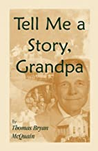 Tell Me a Story Grandpa: West Virginia…