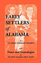 Early Settlers of Alabama with Notes and…