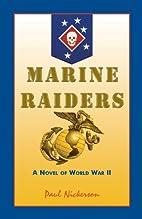 Marine Raiders: A Novel of World War II by…