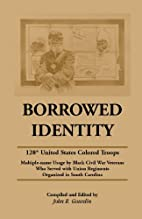 Borrowed Identity: 128th United States…