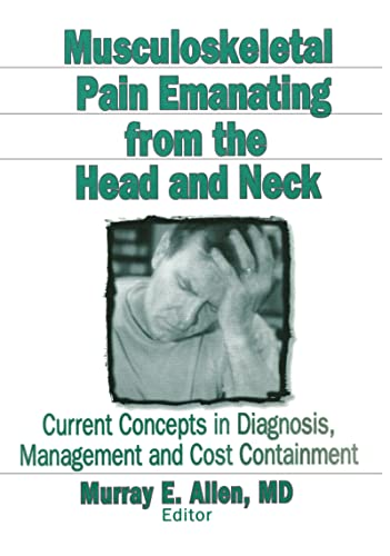 musculoskeletal-pain-emanating-from-the-head-and-neck-current-concepts-in-diagnosis-management-and-cost-containment