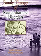 Family Therapy of Neurobehavioral Disorders:…