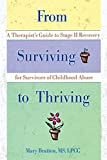 Bratton, Mary: From Surviving to Thriving : A Therapist&#39;s Guide to Stage II Recovery for Survivors of Childhood Abuse