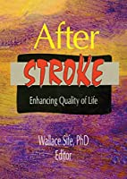After Stroke: Enhancing Quality of Life by…