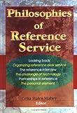 Katz, Linda S: Philosophies of Reference Service