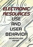 Katz, Linda S: Electronic Resources: Use and User Behavior