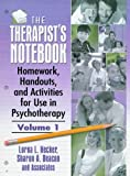 Hecker, Lorna L.: The Therapist&#39;s Notebook: Homework, Handouts, and Activities for Use in Psychotherapy