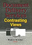 Katz, Linda S: Document Delivery Services: Contrasting Views