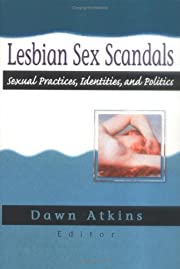 Lesbian Sex Scandals: Sexual Practices,…