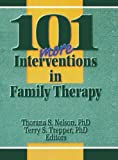 Trepper, Terry S.: 101 More Interventions in Family Therapy