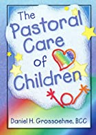 The Pastoral Care of Children (Haworth…