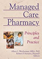 Managed Care Pharmacy: Principles and…