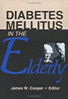 Diabetes mellitus in the elderly by James…