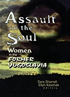 Assault on the Soul: Women in the Former…