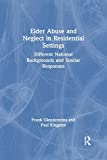 Glendenning, Frank J.: Elder Abuse and Neglect in Residential Settings : Different National Backgrounds and Similar Responses