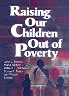 Raising Our Children Out of Poverty by John…