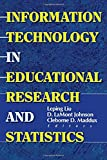 Johnson, D Lamont: Information Technology in Educational Research and Statistics (Computers in the Schools)