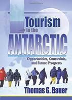 Tourism in the Antarctic: Opportunities,…