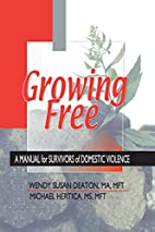 Growing Free: A Manual for Survivors of…