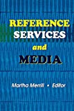 Katz, Linda S: Reference Services and Media