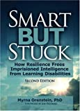 Orenstein, Myrna: Smart but Stuck: Emotional Aspects of Learning Disabilities and Imprisoned Intelligence