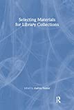 Katz, Linda S: Selecting Materials for Library Collections
