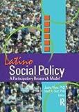 Mora, Juana: Latino Social Policy: A Participatory Research Model