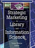 Linda S Katz: Strategic Marketing in Library and Information Science