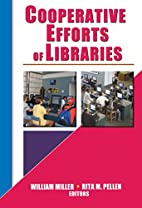 Cooperative Efforts of Libraries by William…