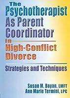 The Psychotherapist As Parent Coordinator in…