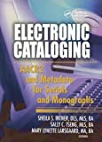 Intner, Sheila S.: Electronic Cataloging: Aacr2 and Metadata for Serials and Monographs