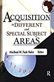 Katz, Linda S: Acquisition in Different and Special Subject Areas