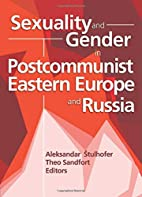 Sexuality and Gender in Postcommunist…