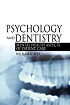 Psychology And Dentistry: Mental Health…