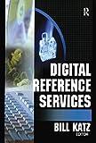 Katz, Linda S: Digital Reference Services