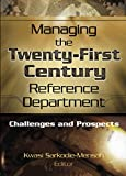 Katz, Linda S: Managing the Twenty-First Century Reference Department: Challenges and Prospects