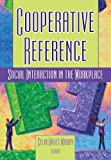 Katz, Linda S: Cooperative Reference: Social Interaction in the Workplace