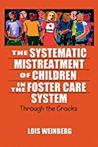 The Systematic Mistreatment of Children in…