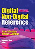 Katz, Linda S: Digital versus Non-Digital Reference: Ask a Librarian Online and Offline
