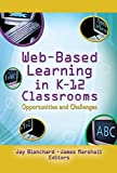 Marshall, James: Web-based Learning In K-12 Classrooms: Opportunities And Challenges