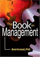 The Book on Management by Bob Kimball