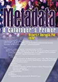 Smiraglia, Richard P.: Metadata: A Cataloger&#39;s Primer
